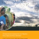 Climate-Induced Displacement and Migration: Policy Gaps and Policy Alternative
